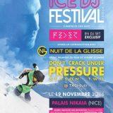 Ice Dj Festival 2016, Nuit de la glisse, Samedi 19 novembre 2016, Palais Nikaia, Nice (06200) / Alpes-Maritimes (06) / Côte d'Azur
